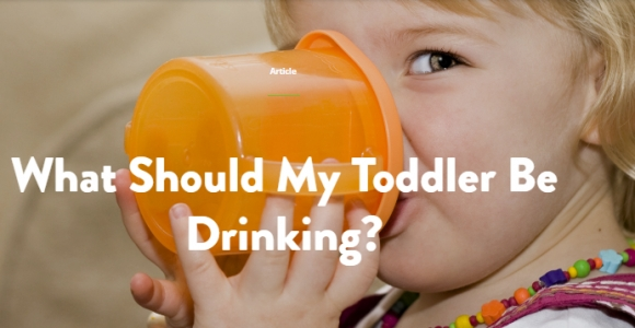 What Should My Toddler Be Drinking?